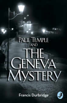 Paul Temple and the Geneva Mystery, Paperback / softback Book
