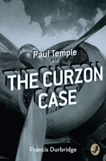 Paul Temple and the Curzon Case, Paperback Book