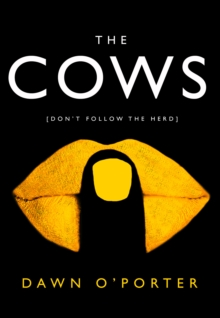 The Cows : The Hilarious and Most Talked About Bestseller of 2017, Hardback Book