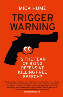 Trigger Warning: Is the Fear of Being Offensive Killing Free Speech?, EPUB eBook