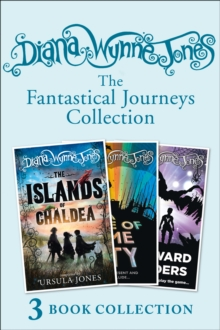 Diana Wynne Jones's Fantastical Journeys Collection (The Islands of Chaldea, A Tale of Time City, The Homeward Bounders), EPUB eBook
