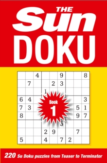 The Sun Doku Book 1 : 220 Su Doku Puzzles from Teaser to Terminator, Paperback Book