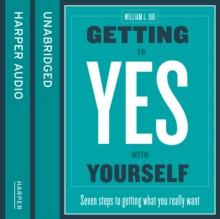 Getting to Yes with Yourself : And Other Worthy Opponents, eAudiobook MP3 eaudioBook