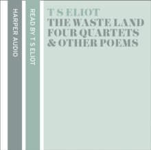T. S. Eliot Reads The Waste Land, Four Quartets and Other Po, eAudiobook MP3 eaudioBook