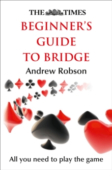 The Times Beginner's Guide to Bridge, Paperback / softback Book