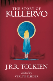 The Story of Kullervo, Paperback / softback Book