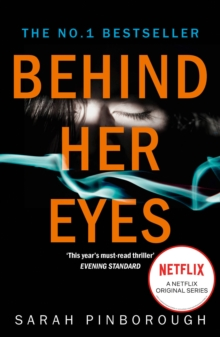 Behind Her Eyes : The Sunday Times #1 Best Selling Psychological Thriller, Paperback Book