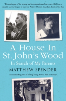 A House in St John's Wood : In Search of My Parents, Paperback Book
