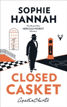 Closed Casket : The New Hercule Poirot Mystery, Hardback Book