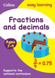 Fractions and Decimals Ages 7-9 : KS2 Maths Home Learning and School Resources from the Publisher of Revision Practice Guides, Workbooks, and Activities., Paperback / softback Book