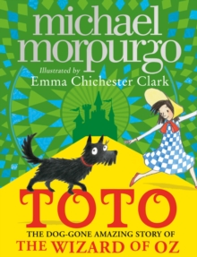 Toto : The Dog-Gone Amazing Story of the Wizard of Oz, Hardback Book