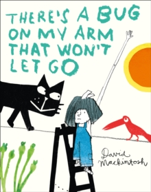 There's a Bug on My Arm That Won't Let Go, Hardback Book