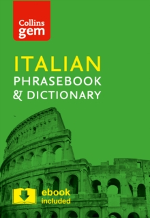 Collins Italian Phrasebook and Dictionary Gem Edition : Essential Phrases and Words in a Mini, Travel-Sized Format, Paperback Book