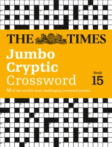 The Times Jumbo Cryptic Crossword Book 15 : 50 World-Famous Crossword Puzzles, Paperback / softback Book