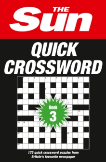 The Sun Quick Crossword Book 3 : 175 Quick Crossword Puzzles from Britain's Favourite Newspaper, Paperback / softback Book