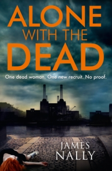 Alone with the Dead : A PC Donal Lynch Thriller, Paperback Book