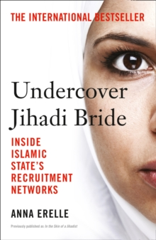 Undercover Jihadi Bride : Inside Islamic State's Recruitment Networks, Paperback Book