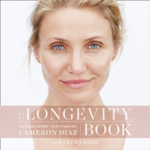 The Longevity Book : Live Stronger. Live Better. the Art of Ageing Well., eAudiobook MP3 eaudioBook