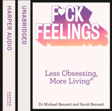 F*ck Feelings : Less Obsessing, More Living, eAudiobook MP3 eaudioBook