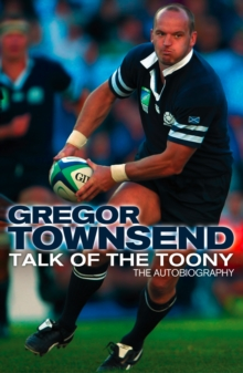 Talk of the Toony: The Autobiography of Gregor Townsend, EPUB eBook