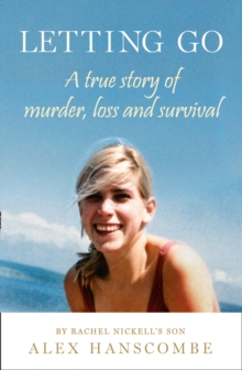 Letting Go : A True Story of Murder, Loss and Survival by Rachel Nickell's Son, Paperback / softback Book
