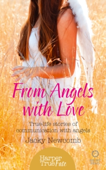 From Angels with Love: True-life stories of communication with Angels (HarperTrue Fate - A Short Read), EPUB eBook
