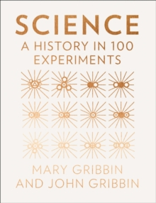 Science : A History in 100 Experiments, Hardback Book