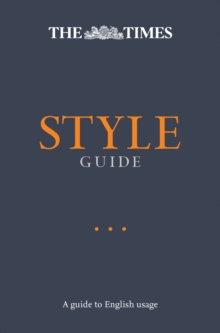 The Times Style Guide : A Guide to English Usage, Paperback / softback Book
