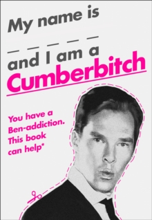 My Name Is X and I Am a Cumberbitch, Hardback Book
