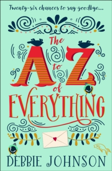 The A-Z of Everything: A gorgeously emotional and uplifting book that will make you laugh and cry, EPUB eBook