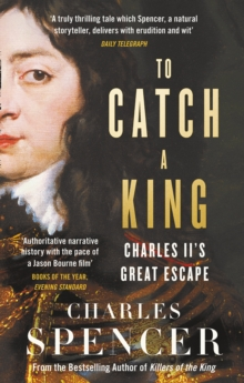 To Catch A King : Charles II's Great Escape, Paperback / softback Book