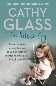 The Silent Cry : There is Little Kim Can Do as Her Mother's Mental Health Spirals out of Control, Paperback Book