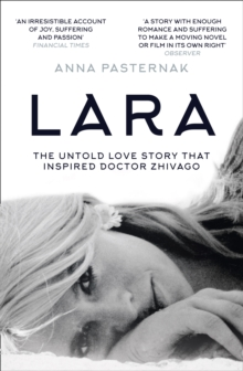 Lara : The Untold Love Story That Inspired Doctor Zhivago, Paperback Book