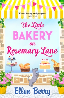 The Little Bakery on Rosemary Lane : The Best Feel-Good Romance to Curl Up with in 2017, Paperback Book