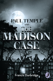 Paul Temple and the Madison Case, EPUB eBook