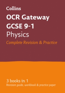 GCSE Physics OCR Gateway Complete Practice and Revision Guide : GCSE Grade 9-1, Paperback / softback Book