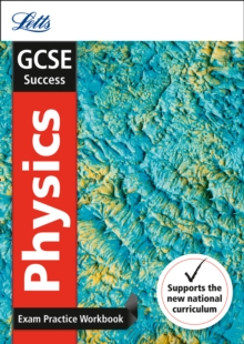 GCSE 9-1 Physics Exam Practice Workbook, with Practice Test Paper, Paperback / softback Book