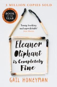 Eleanor Oliphant is Completely Fine : Debut Bestseller and Costa First Novel Book Award Winner 2017, Paperback Book