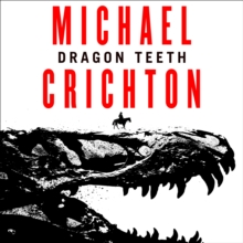 Dragon Teeth, eAudiobook MP3 eaudioBook