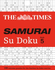 The Times Samurai Su Doku 5 : 100 Extreme Puzzles for the Fearless Su Doku Warrior, Paperback Book