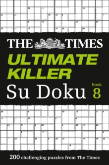 The Times Ultimate Killer Su Doku Book 8 : 200 of the Deadliest Su Doku Puzzles, Paperback Book