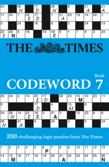 The Times Codeword 7 : 200 Cracking Logic Puzzles, Paperback / softback Book