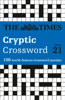 The Times Cryptic Crossword Book 21 : 100 World-Famous Crossword Puzzles, Paperback Book