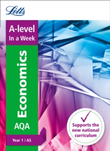 A -level Economics Year 1 (and AS) In a Week, Paperback Book