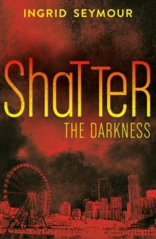 Shatter the Darkness, Paperback Book