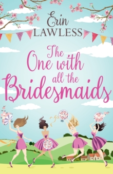 The One with All the Bridesmaids : A Hilarious, Feel-Good Romantic Comedy, Paperback / softback Book