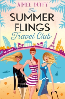 The Summer Flings Travel Club : A Fun, Flirty and Hilarious Beach Read, Paperback Book