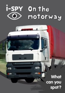 i-Spy on the Motorway : What Can You Spot?, Paperback Book