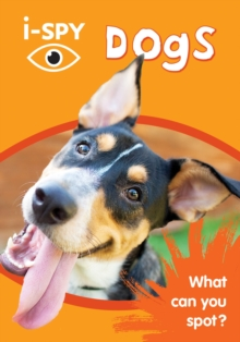 i-SPY Dogs : What Can You Spot?, Paperback Book
