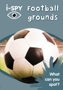 i-SPY Football grounds : What Can You Spot?, Paperback / softback Book